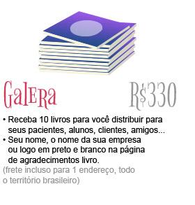Galera R$300